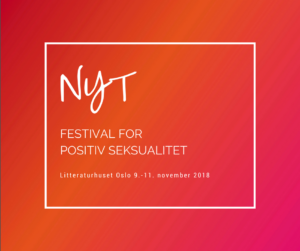 NYT Nasjonal festival for positiv seksualitet @ Litteraturhuset and other venues